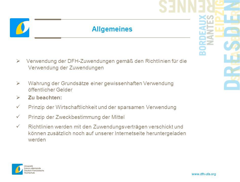 www.dfh-ufa.org Allgemeines  Verwendung der DFH-Zuwendungen gemäß den Richtlinien für die Verwendung der Zuwendungen  Wahrung der Grundsätze einer g