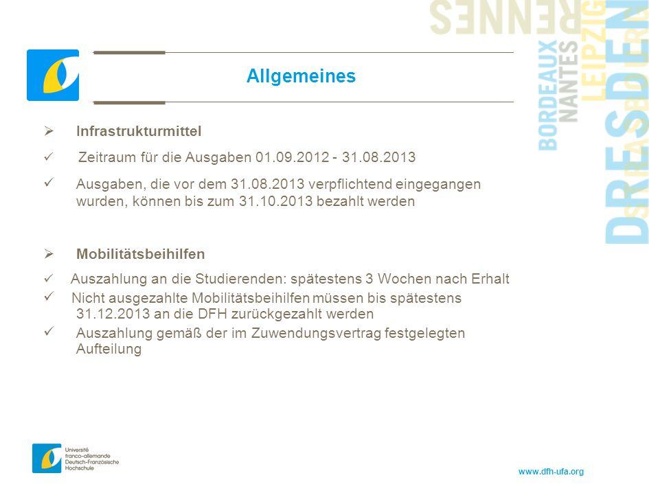 www.dfh-ufa.org Allgemeines  Infrastrukturmittel Zeitraum für die Ausgaben 01.09.2012 - 31.08.2013 Ausgaben, die vor dem 31.08.2013 verpflichtend ein