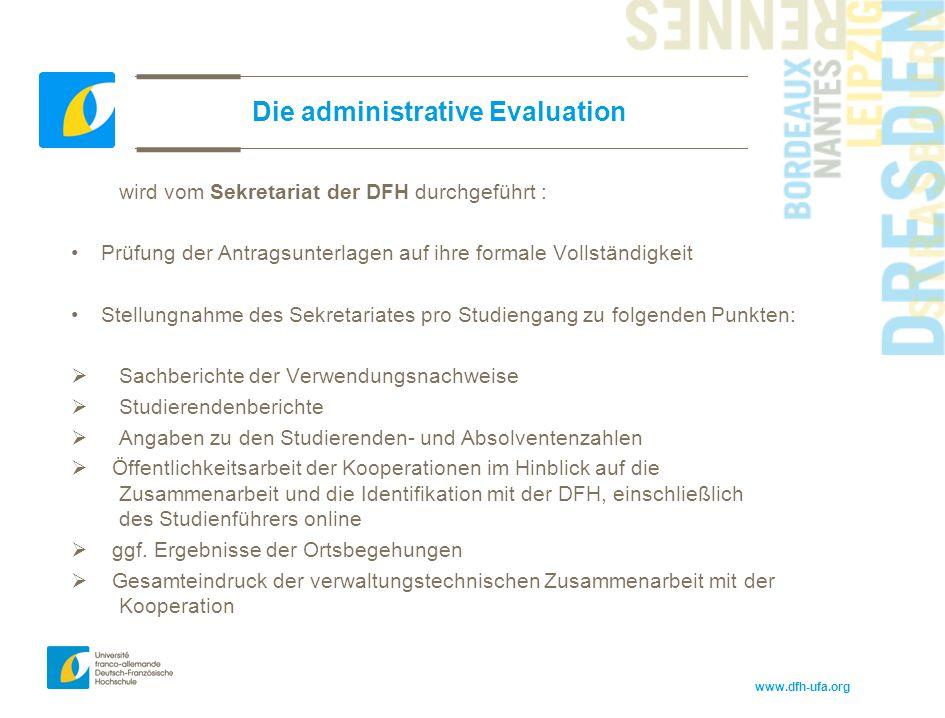 www.dfh-ufa.org Die administrative Evaluation wird vom Sekretariat der DFH durchgeführt : Prüfung der Antragsunterlagen auf ihre formale Vollständigke