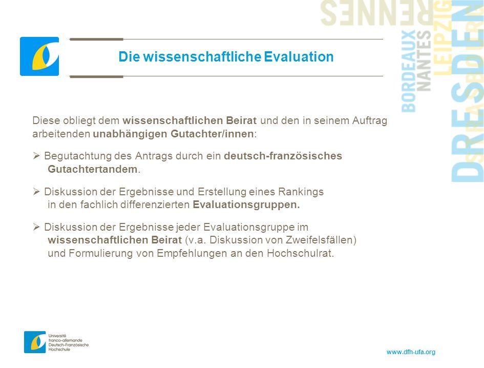 www.dfh-ufa.org Die wissenschaftliche Evaluation Diese obliegt dem wissenschaftlichen Beirat und den in seinem Auftrag arbeitenden unabhängigen Gutach