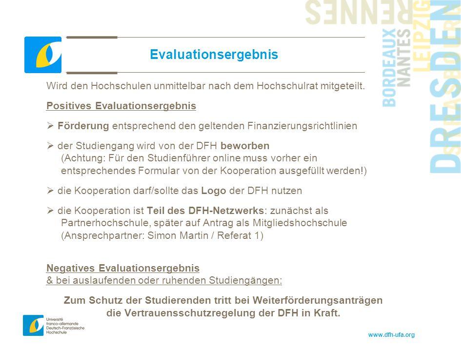 www.dfh-ufa.org Evaluationsergebnis Wird den Hochschulen unmittelbar nach dem Hochschulrat mitgeteilt. Positives Evaluationsergebnis  Förderung entsp