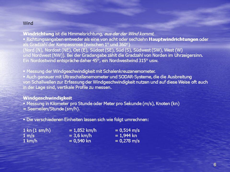 17 Wetterablauf beim Durchzug einer außertropischen Zyklone (dynamisches Tiefdruckgebiet) Mit ihrer Unbeständigkeit beeinflussen die Zyklonen weitgehend den Wetterablauf in Mitteleuropa.