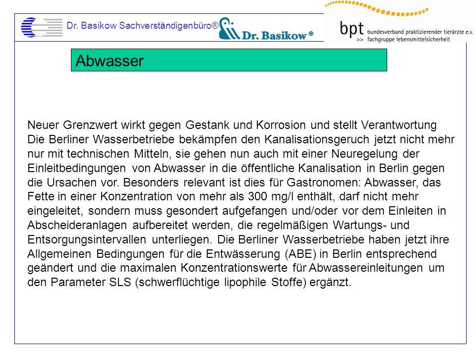 Dr. Basikow Sachverständigenbüro® Abwasser Neuer Grenzwert wirkt gegen Gestank und Korrosion und stellt Verantwortung Die Berliner Wasserbetriebe bekä