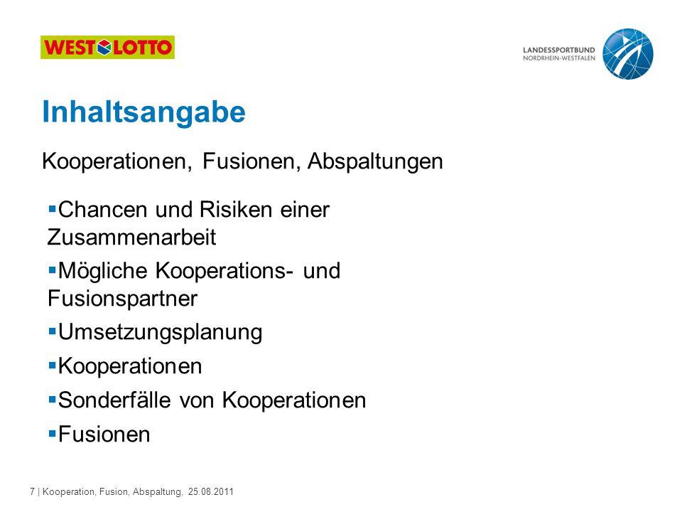 7 | Kooperation, Fusion, Abspaltung, 25.08.2011 Inhaltsangabe Kooperationen, Fusionen, Abspaltungen  Chancen und Risiken einer Zusammenarbeit  Mögli
