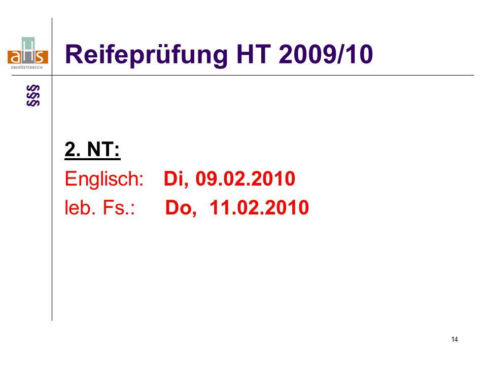 14 Reifeprüfung HT 2009/10 2. NT: Englisch: Di, 09.02.2010 leb. Fs.: Do, 11.02.2010 §§§