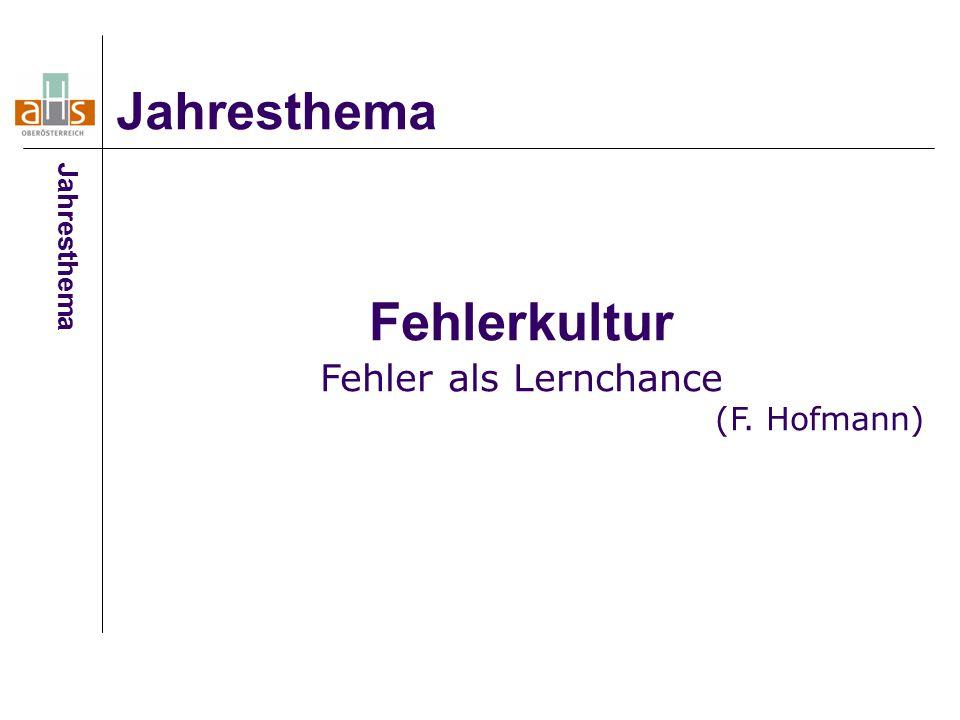 Jahresthema Fehlerkultur Fehler als Lernchance (F. Hofmann)
