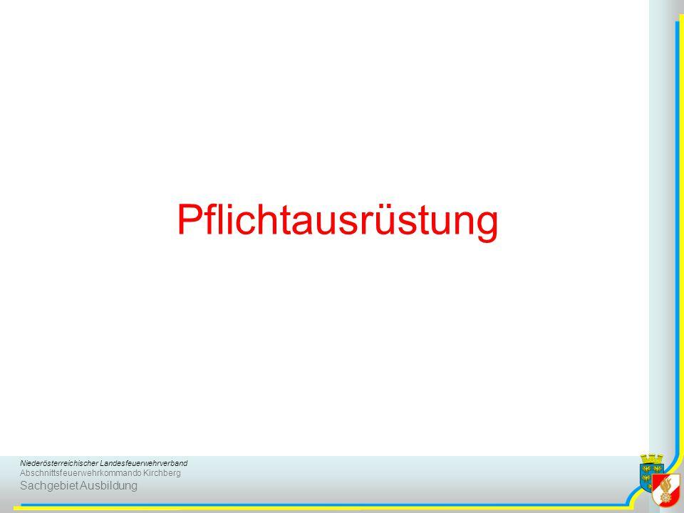 Niederösterreichischer Landesfeuerwehrverband Abschnittsfeuerwehrkommando Kirchberg Sachgebiet Ausbildung Pflichtausrüstung