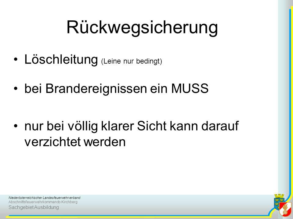 Niederösterreichischer Landesfeuerwehrverband Abschnittsfeuerwehrkommando Kirchberg Sachgebiet Ausbildung Rückwegsicherung Löschleitung (Leine nur bed