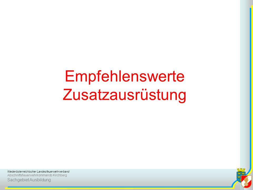 Niederösterreichischer Landesfeuerwehrverband Abschnittsfeuerwehrkommando Kirchberg Sachgebiet Ausbildung Empfehlenswerte Zusatzausrüstung