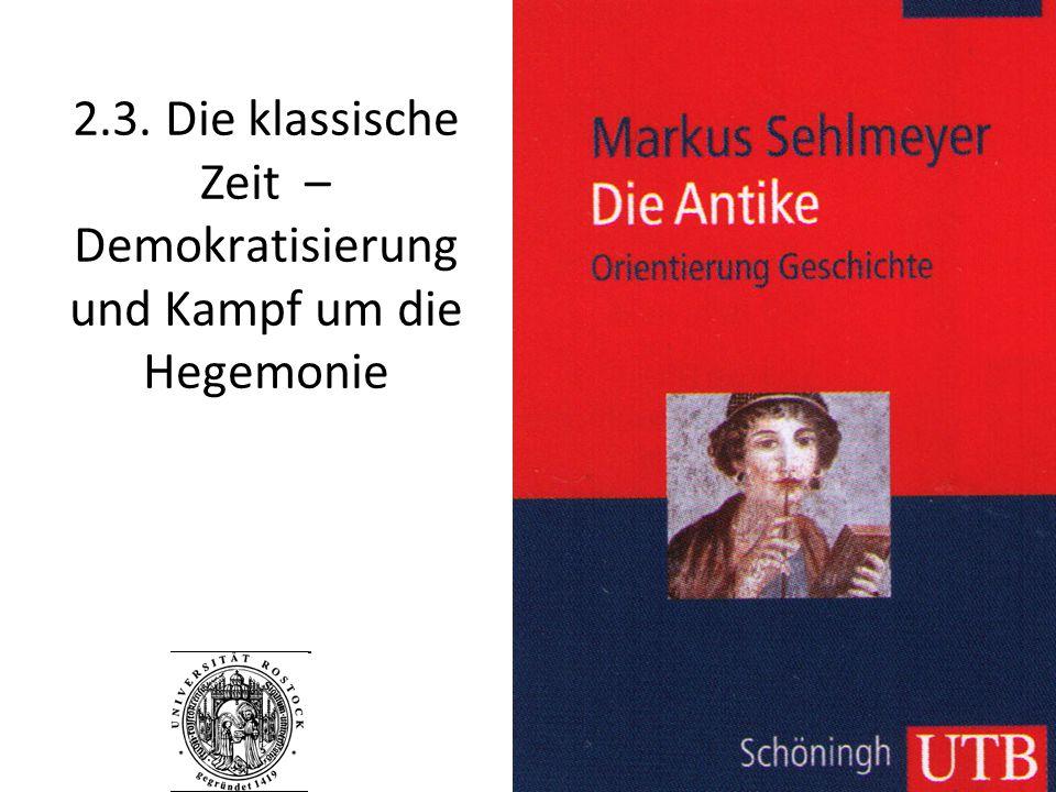 2.3. Die klassische Zeit – Demokratisierung und Kampf um die Hegemonie