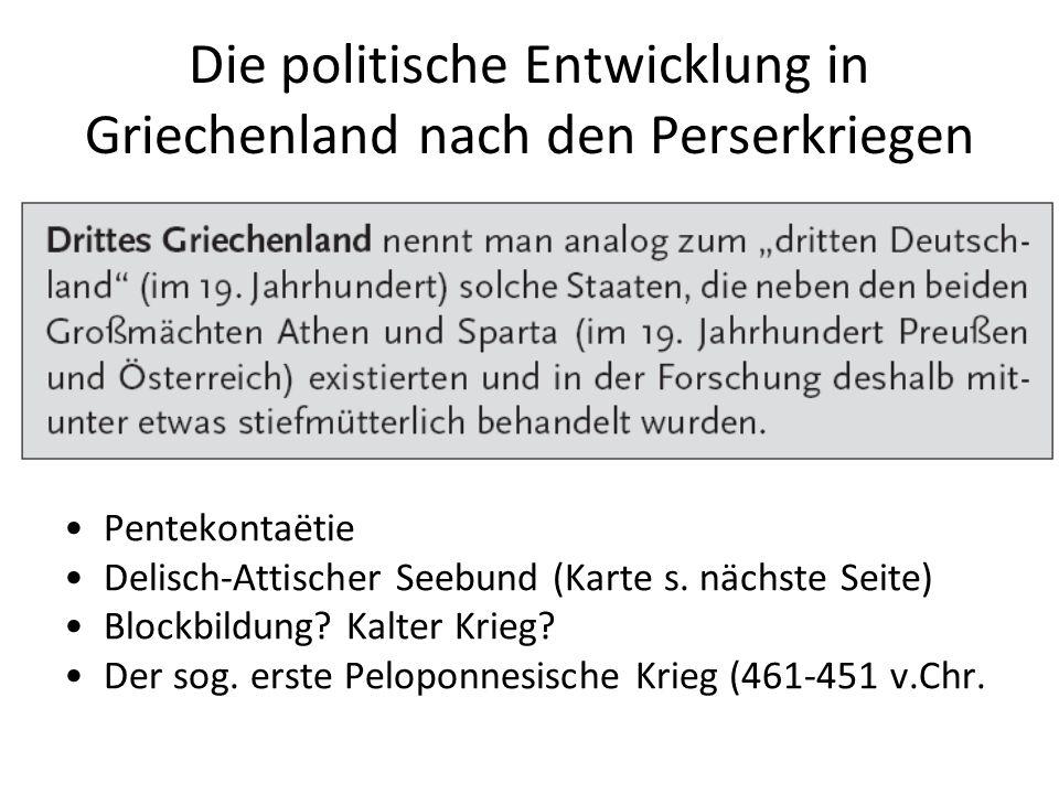 Die politische Entwicklung in Griechenland nach den Perserkriegen Pentekontaëtie Delisch-Attischer Seebund (Karte s.