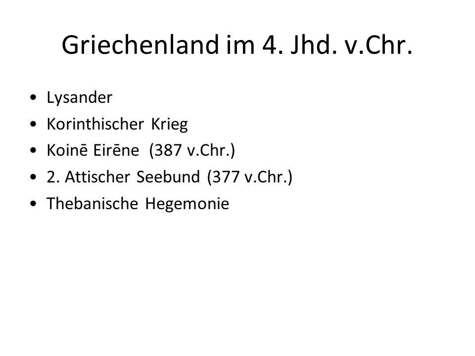 Griechenland im 4.Jhd. v.Chr. Lysander Korinthischer Krieg Koinē Eirēne (387 v.Chr.) 2.