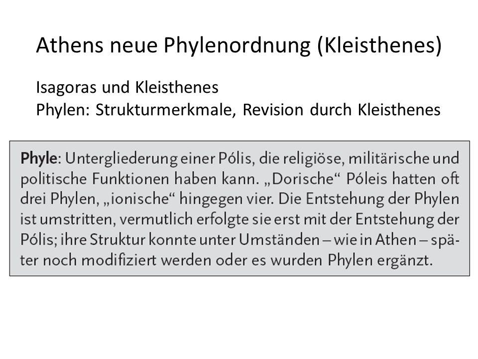 Athens neue Phylenordnung (Kleisthenes) Isagoras und Kleisthenes Phylen: Strukturmerkmale, Revision durch Kleisthenes