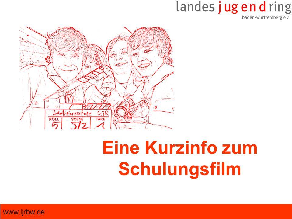 www.ljrbw.de Eine Kurzinfo zum Schulungsfilm