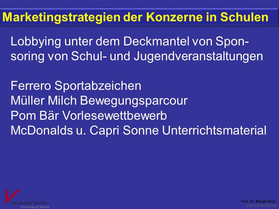 Prof. Dr. Margit Stein, Universität Vechta Marketingstrategien der Konzerne in Schulen Lobbying unter dem Deckmantel von Spon- soring von Schul- und J