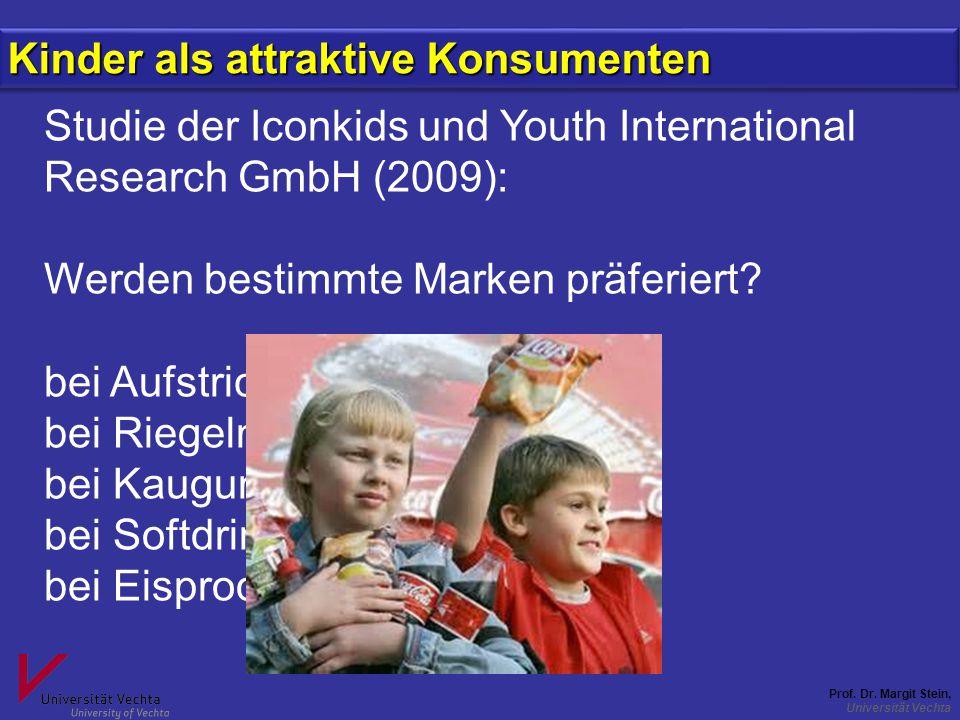 Prof. Dr. Margit Stein, Universität Vechta Studie der Iconkids und Youth International Research GmbH (2009): Werden bestimmte Marken präferiert? bei A