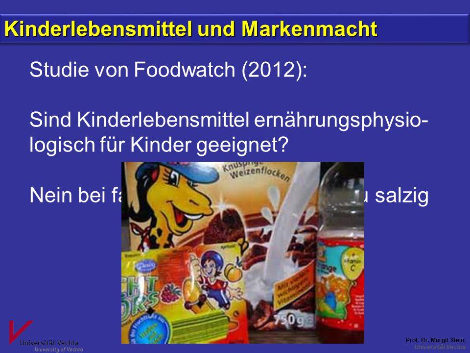 Prof. Dr. Margit Stein, Universität Vechta Kinderlebensmittel und Markenmacht Studie von Foodwatch (2012): Sind Kinderlebensmittel ernährungsphysio- l
