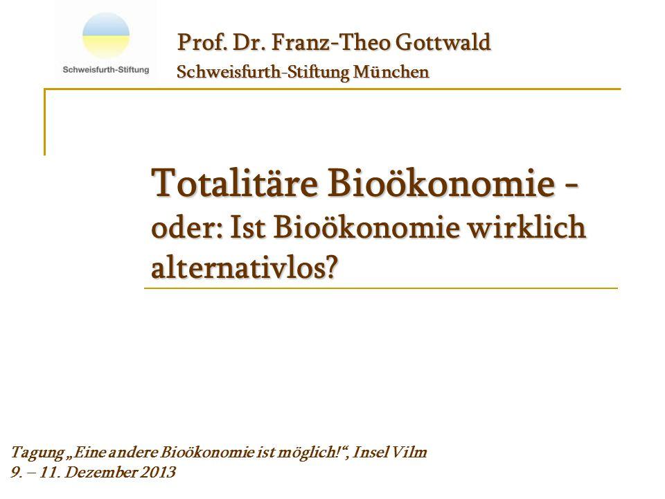 Totalitäre Bioökonomie - oder: Ist Bioökonomie wirklich alternativlos.