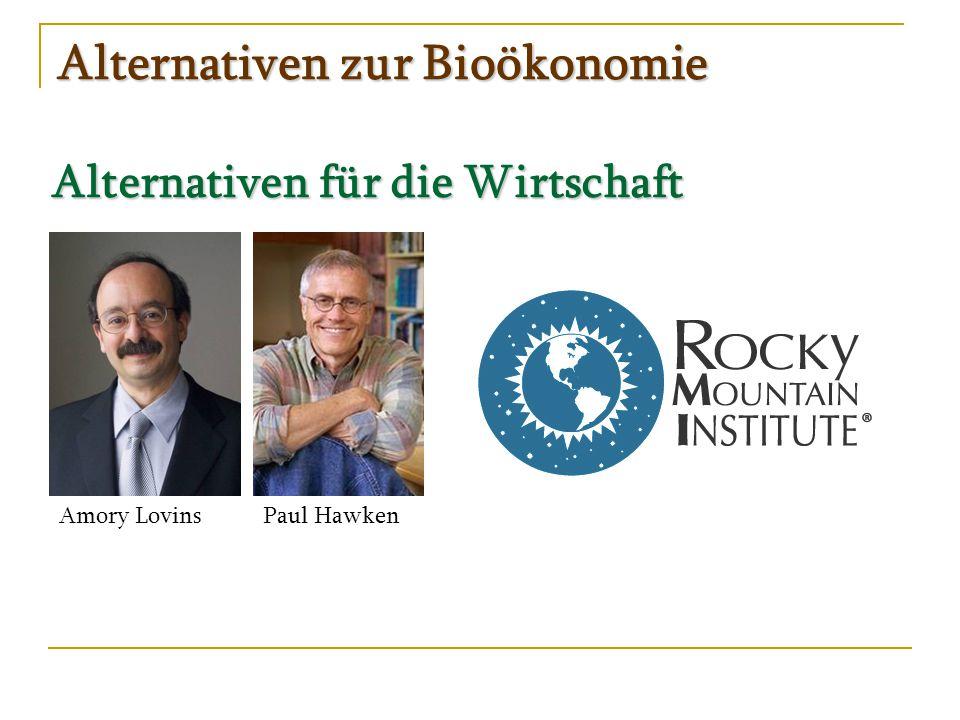Alternativen zur Bioökonomie Alternativen für die Wirtschaft Amory LovinsPaul Hawken