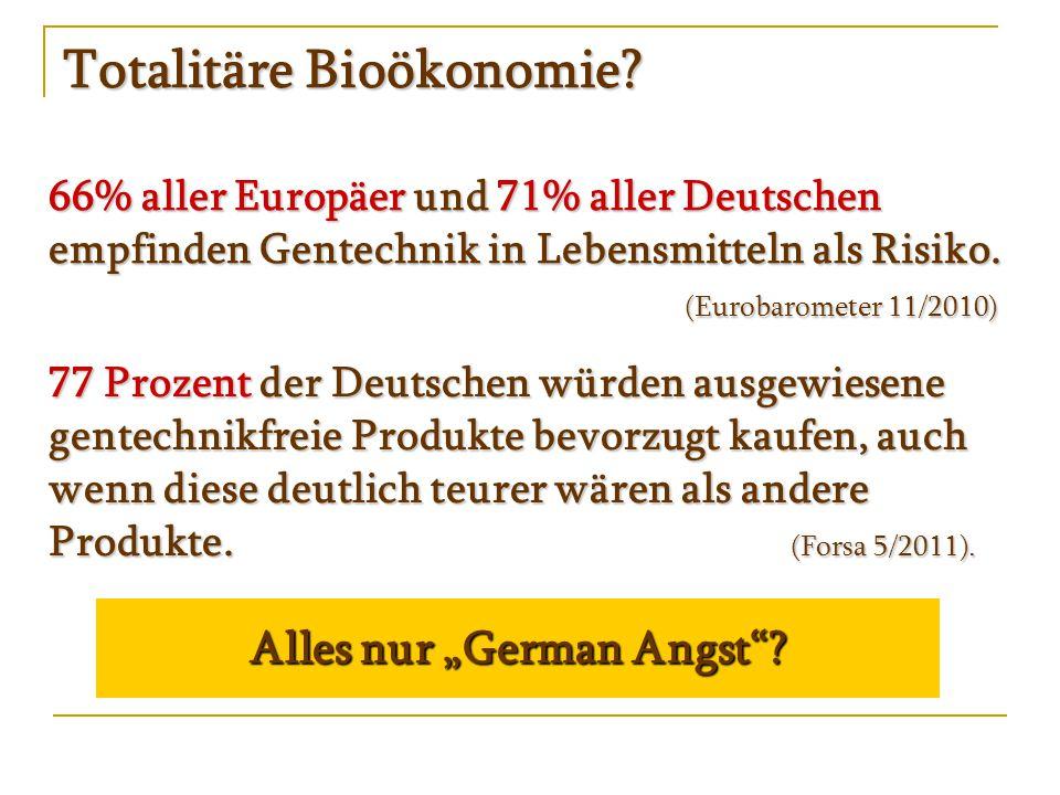 """Totalitäre Bioökonomie. Alles nur """"German Angst ."""