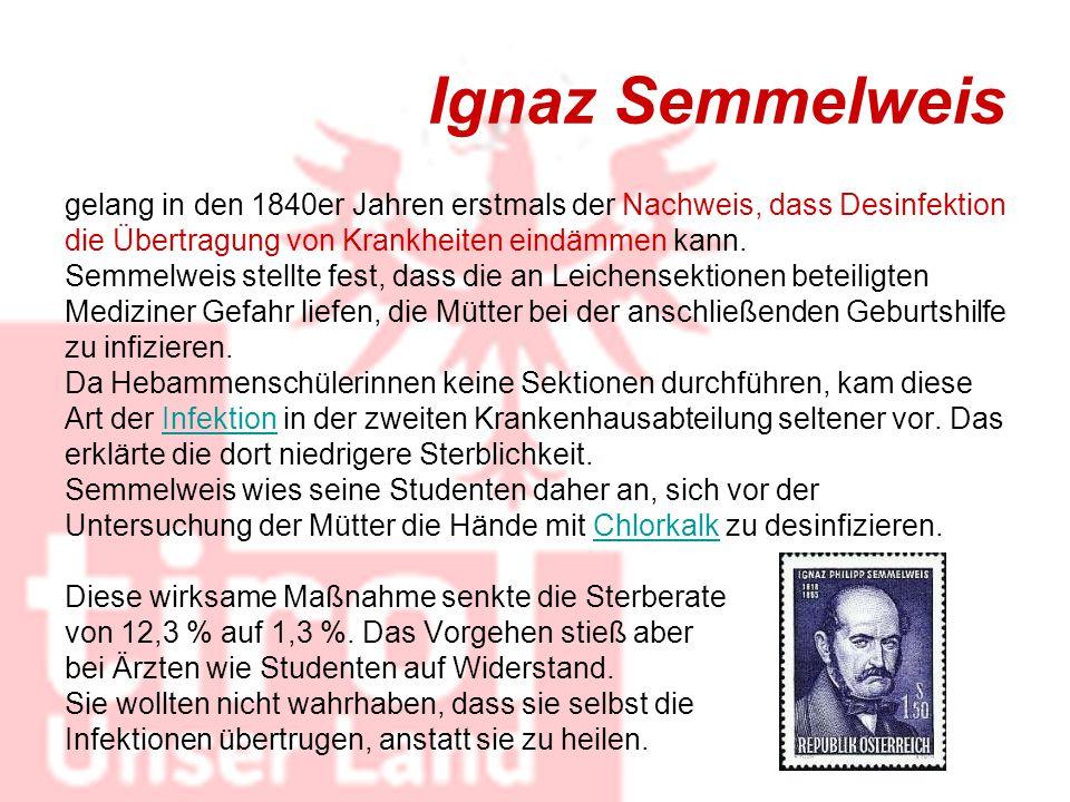 Ignaz Semmelweis gelang in den 1840er Jahren erstmals der Nachweis, dass Desinfektion die Übertragung von Krankheiten eindämmen kann. Semmelweis stell
