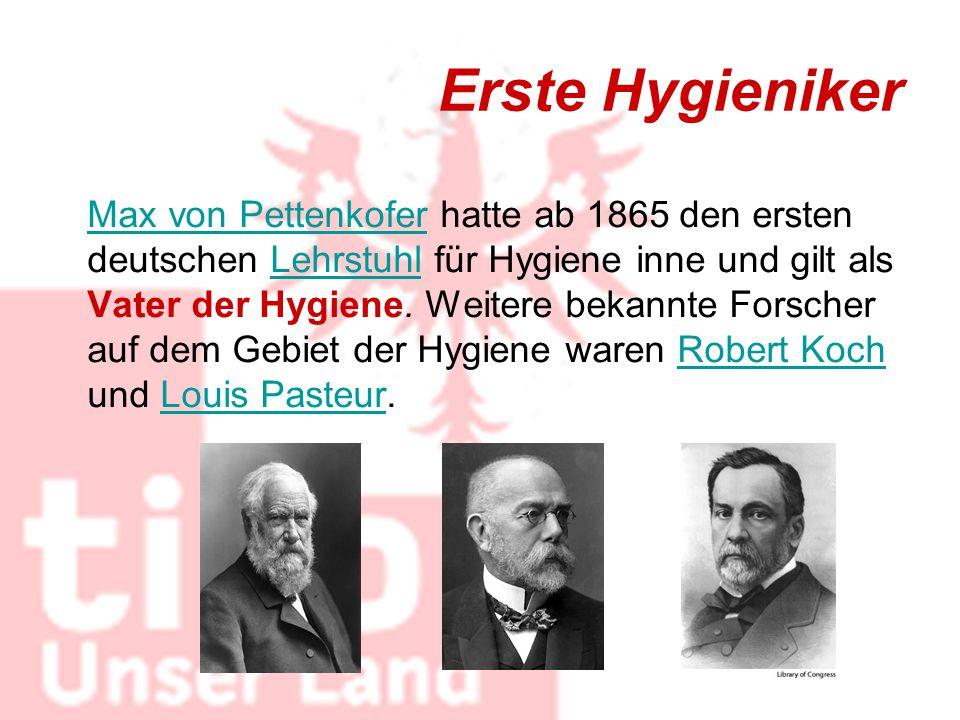 Erste Hygieniker Max von PettenkoferMax von Pettenkofer hatte ab 1865 den ersten deutschen Lehrstuhl für Hygiene inne und gilt als Vater der Hygiene.
