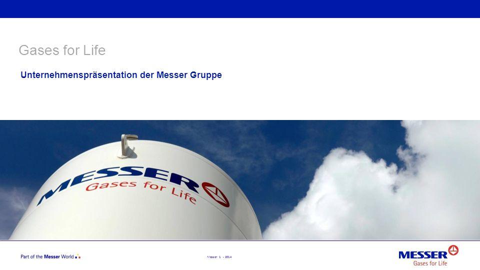 Messer 1 - 2014 Gases for Life Unternehmenspräsentation der Messer Gruppe