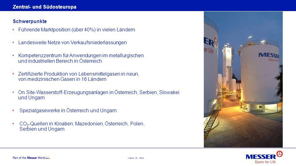 Messer 13 - 2014 Zentral- und Südosteuropa Führende Marktposition (über 40%) in vielen Ländern Landesweite Netze von Verkaufsniederlassungen Kompetenz