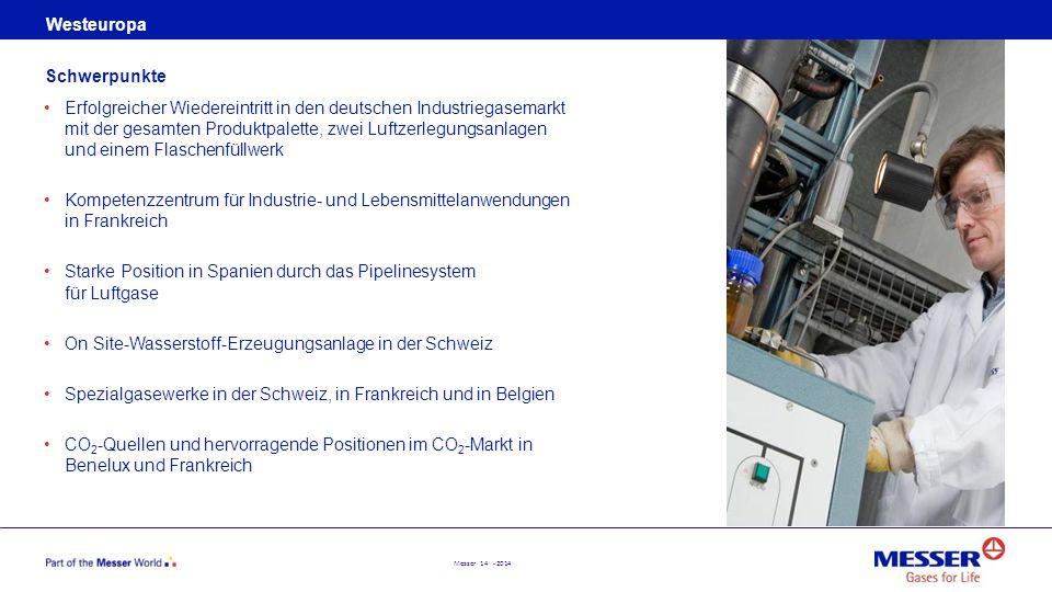 Messer 14 - 2014 Westeuropa Erfolgreicher Wiedereintritt in den deutschen Industriegasemarkt mit der gesamten Produktpalette, zwei Luftzerlegungsanlag