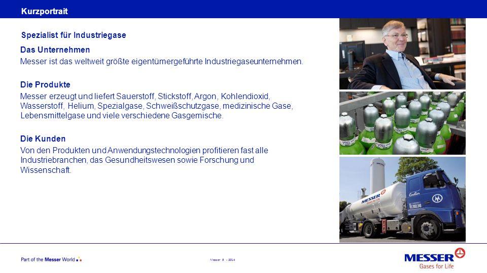 Messer 14 - 2014 Westeuropa Erfolgreicher Wiedereintritt in den deutschen Industriegasemarkt mit der gesamten Produktpalette, zwei Luftzerlegungsanlagen und einem Flaschenfüllwerk Kompetenzzentrum für Industrie- und Lebensmittelanwendungen in Frankreich Starke Position in Spanien durch das Pipelinesystem für Luftgase On Site-Wasserstoff-Erzeugungsanlage in der Schweiz Spezialgasewerke in der Schweiz, in Frankreich und in Belgien CO 2 -Quellen und hervorragende Positionen im CO 2 -Markt in Benelux und Frankreich Schwerpunkte