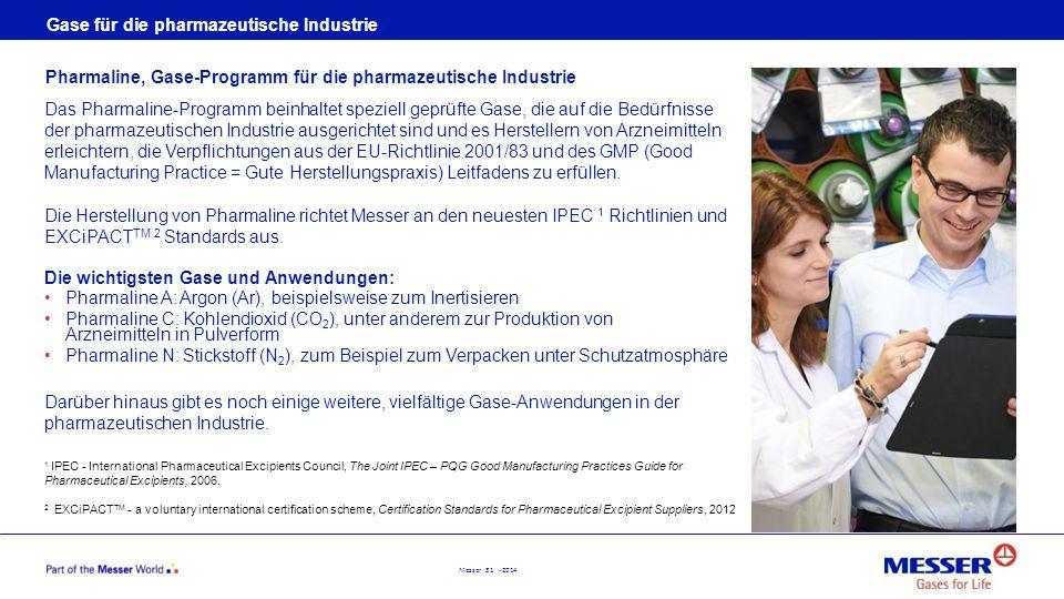 Messer 31 - 2014 Das Pharmaline-Programm beinhaltet speziell geprüfte Gase, die auf die Bedürfnisse der pharmazeutischen Industrie ausgerichtet sind u
