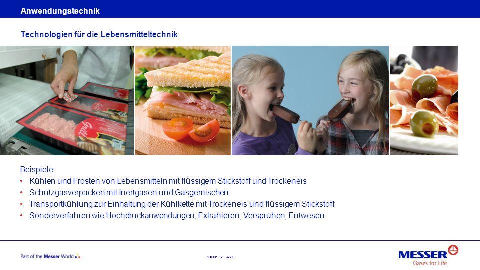 Messer 40 - 2014 Anwendungstechnik Beispiele: Kühlen und Frosten von Lebensmitteln mit flüssigem Stickstoff und Trockeneis Schutzgasverpacken mit Iner