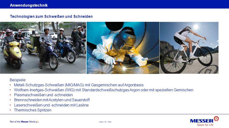 Messer 43 - 2014 Anwendungstechnik Beispiele: Metall-Schutzgas-Schweißen (MIG/MAG) mit Gasgemischen auf Argonbasis Wolfram-Inertgas-Schweißen (WIG) mi