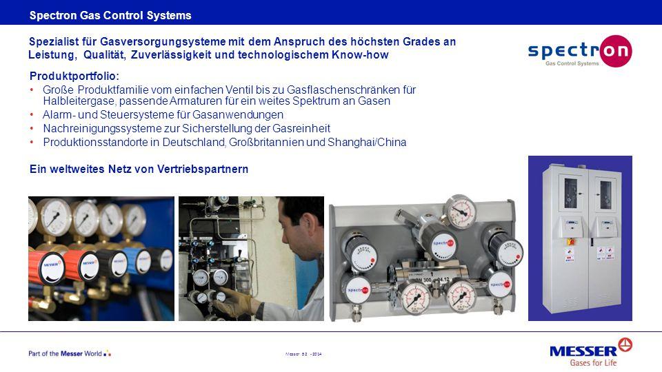 Messer 52 - 2014 Spectron Gas Control Systems Produktportfolio: Große Produktfamilie vom einfachen Ventil bis zu Gasflaschenschränken für Halbleiterga