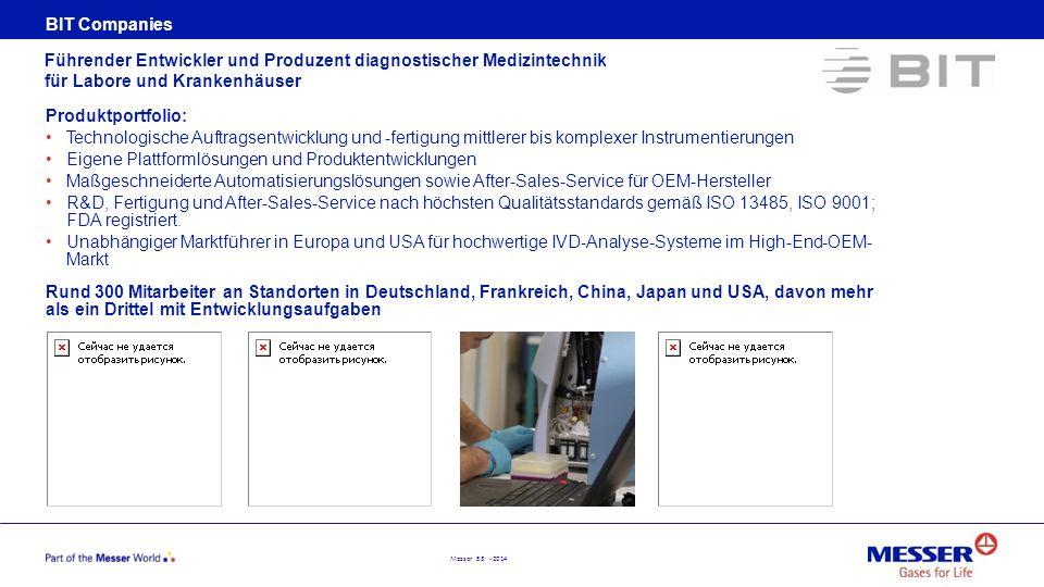 Messer 53 - 2014 BIT Companies Führender Entwickler und Produzent diagnostischer Medizintechnik für Labore und Krankenhäuser Produktportfolio: Technol
