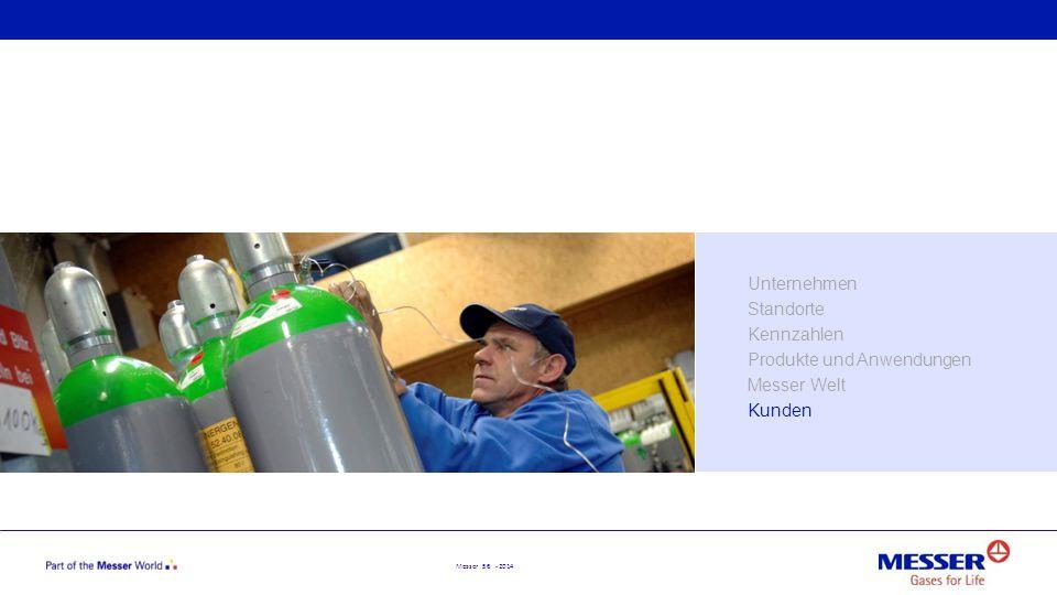 Messer 56 - 2014 Unternehmen Standorte Kennzahlen Produkte und Anwendungen Messer Welt Kunden