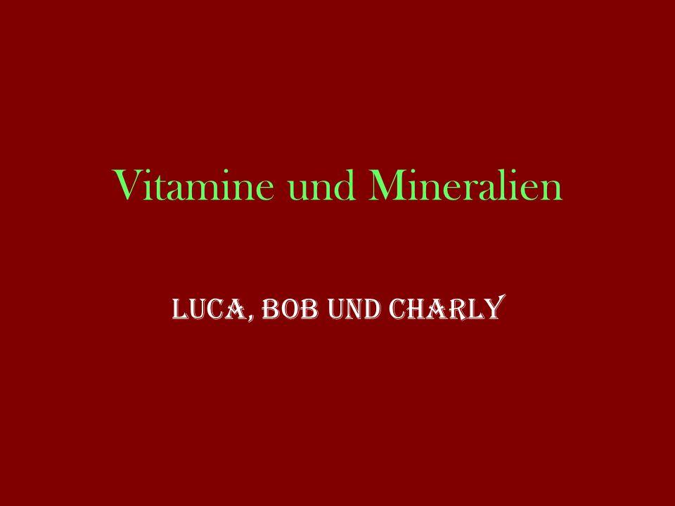 Vitamine und Mineralien Luca, Bob und Charly