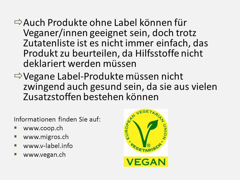  Auch Produkte ohne Label können für Veganer/innen geeignet sein, doch trotz Zutatenliste ist es nicht immer einfach, das Produkt zu beurteilen, da H
