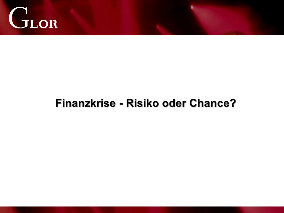 Finanzkrise - Risiko oder Chance