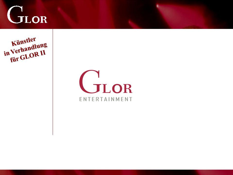 Künstler in Verhandlung für GLOR II