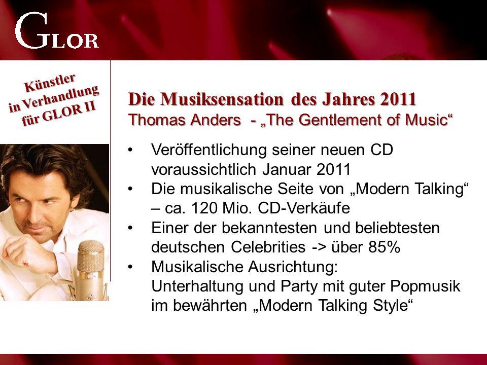 """Künstler in Verhandlung für GLOR II Veröffentlichung seiner neuen CD voraussichtlich Januar 2011 Die musikalische Seite von """"Modern Talking"""" – ca. 120"""