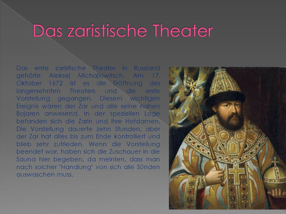 Das erste zaristische Theater in Russland gehörte Aleksej Michajlowitsch.