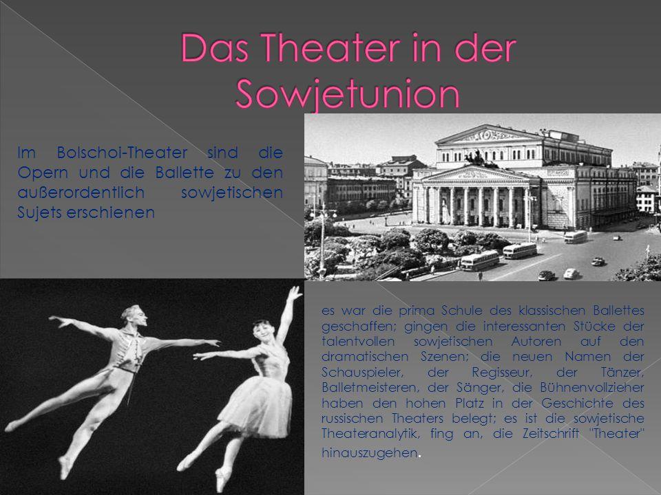 Im Bolschoi-Theater sind die Opern und die Ballette zu den außerordentlich sowjetischen Sujets erschienen es war die prima Schule des klassischen Ballettes geschaffen; gingen die interessanten Stücke der talentvollen sowjetischen Autoren auf den dramatischen Szenen; die neuen Namen der Schauspieler, der Regisseur, der Tänzer, Balletmeisteren, der Sänger, die Bühnenvollzieher haben den hohen Platz in der Geschichte des russischen Theaters belegt; es ist die sowjetische Theateranalytik, fing an, die Zeitschrift Theater hinauszugehen.