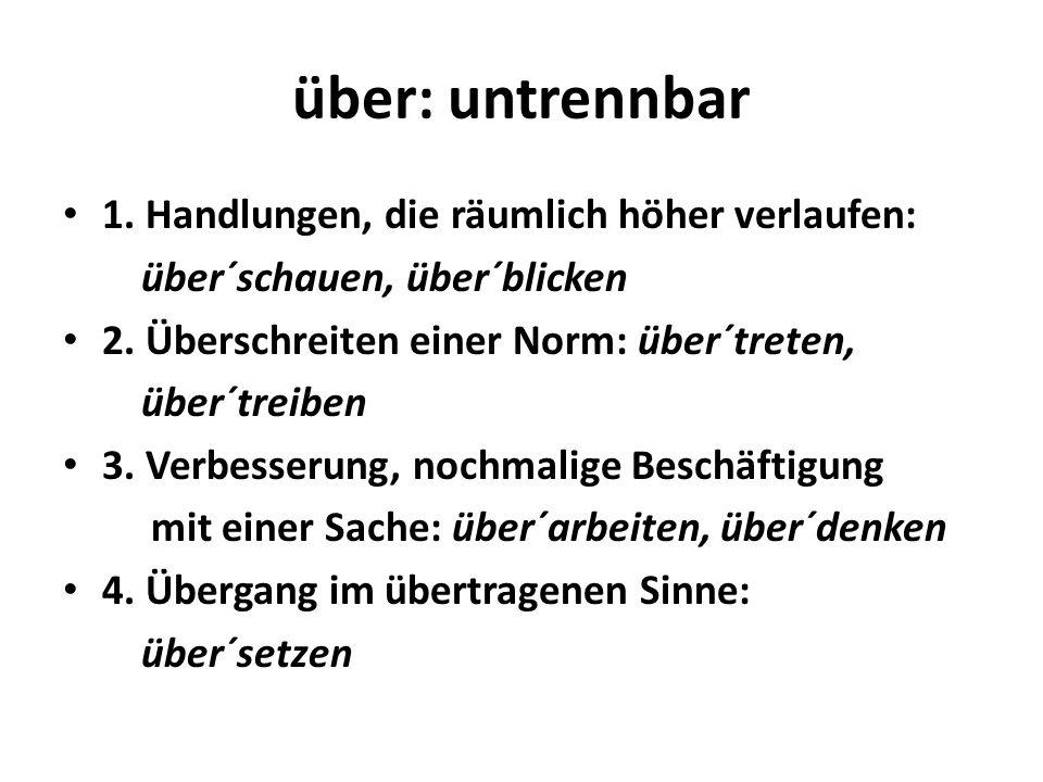 unter: trennbar: Bewegung, die tiefer gerichtet ist: ´untertauchen, sich ´unterstellen untrennbar: Behinderung: unter´drücken, unter`lassen .