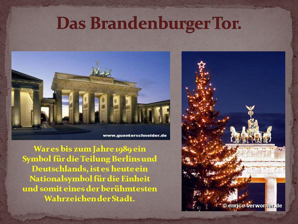 War es bis zum Jahre 1989 ein Symbol für die Teilung Berlins und Deutschlands, ist es heute ein Nationalsymbol für die Einheit und somit eines der berühmtesten Wahrzeichen der Stadt.