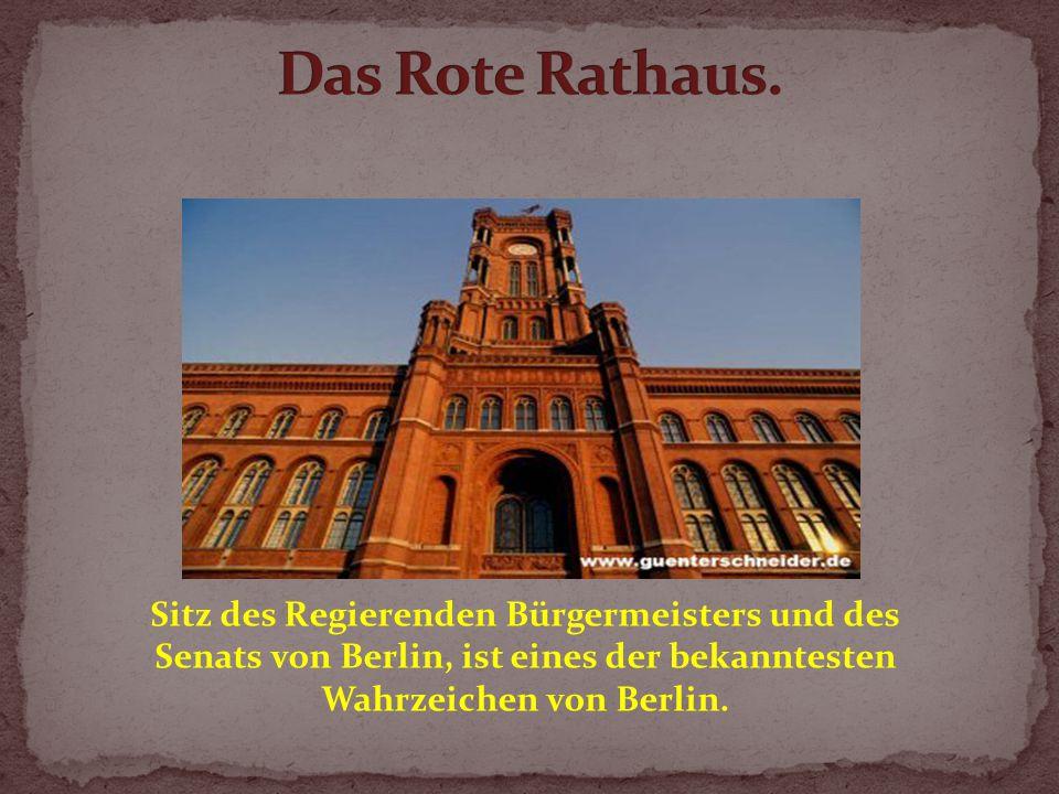 Sitz des Regierenden Bürgermeisters und des Senats von Berlin, ist eines der bekanntesten Wahrzeichen von Berlin.