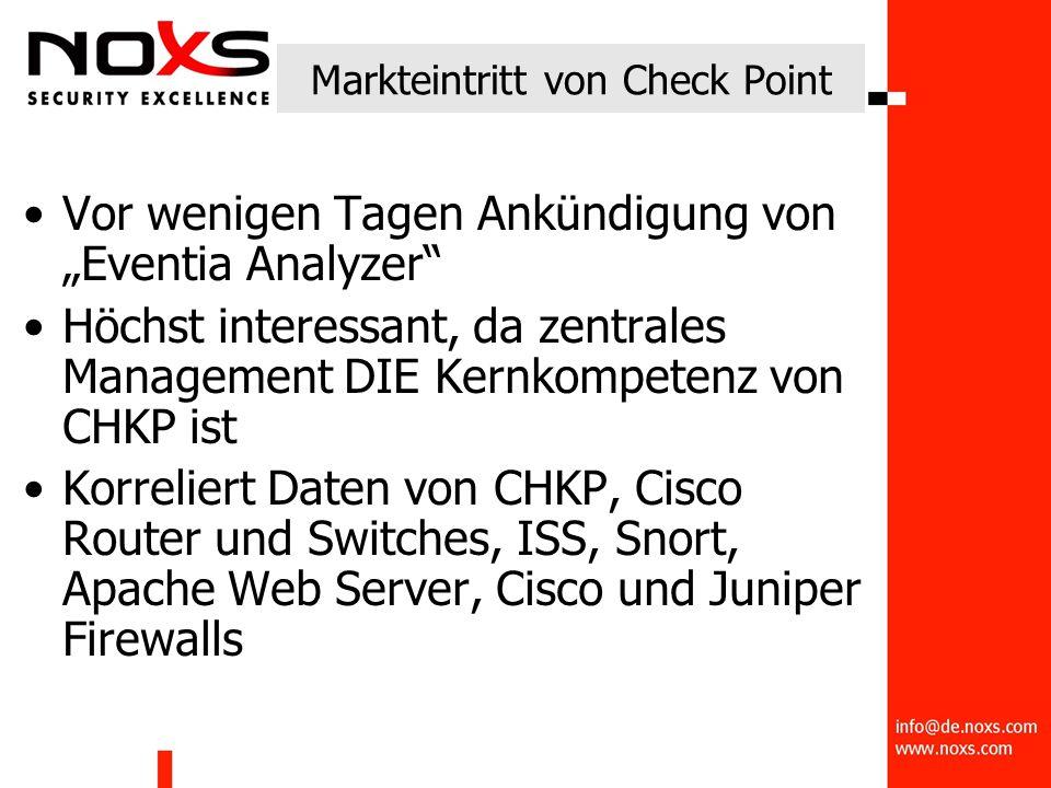 """Markteintritt von Check Point Vor wenigen Tagen Ankündigung von """"Eventia Analyzer Höchst interessant, da zentrales Management DIE Kernkompetenz von CHKP ist Korreliert Daten von CHKP, Cisco Router und Switches, ISS, Snort, Apache Web Server, Cisco und Juniper Firewalls"""