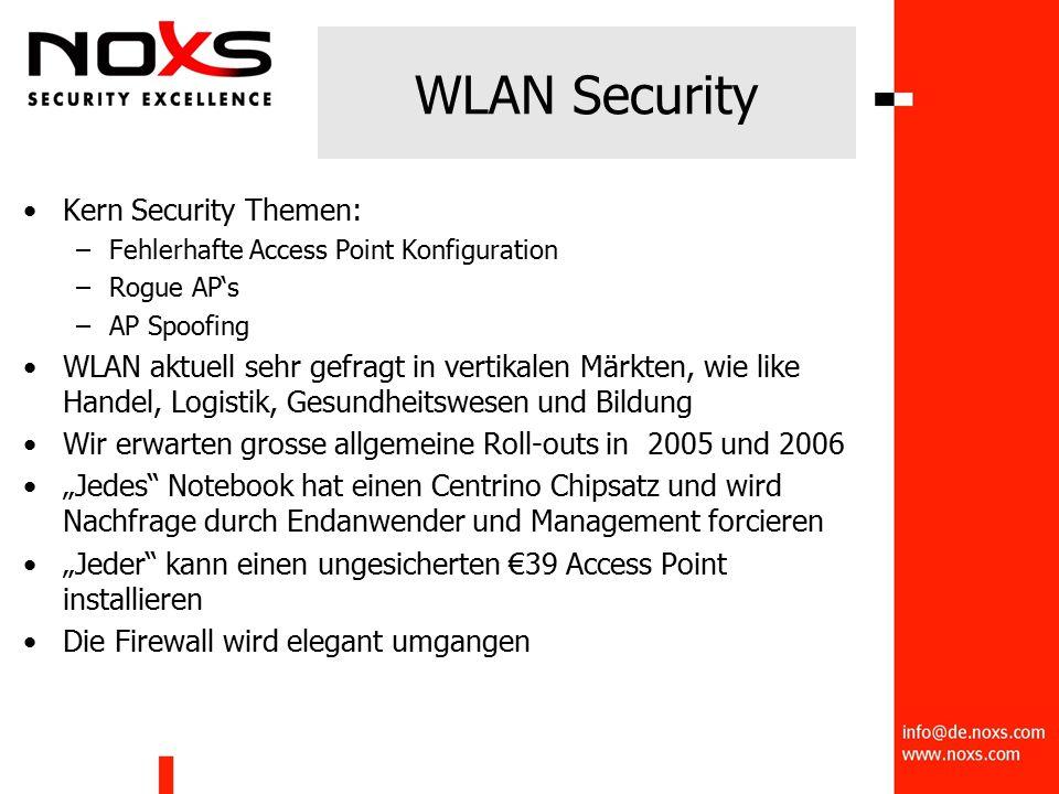 """WLAN Security Kern Security Themen: –Fehlerhafte Access Point Konfiguration –Rogue AP's –AP Spoofing WLAN aktuell sehr gefragt in vertikalen Märkten, wie like Handel, Logistik, Gesundheitswesen und Bildung Wir erwarten grosse allgemeine Roll-outs in 2005 und 2006 """"Jedes Notebook hat einen Centrino Chipsatz und wird Nachfrage durch Endanwender und Management forcieren """"Jeder kann einen ungesicherten €39 Access Point installieren Die Firewall wird elegant umgangen"""