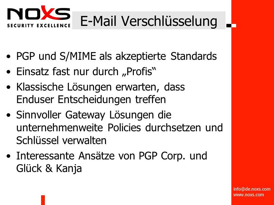 """E-Mail Verschlüsselung PGP und S/MIME als akzeptierte Standards Einsatz fast nur durch """"Profis Klassische Lösungen erwarten, dass Enduser Entscheidungen treffen Sinnvoller Gateway Lösungen die unternehmenweite Policies durchsetzen und Schlüssel verwalten Interessante Ansätze von PGP Corp."""