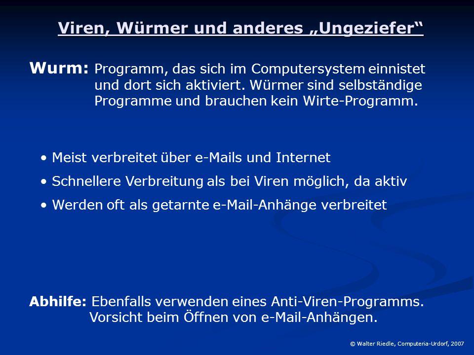 """Viren, Würmer und anderes """"Ungeziefer"""" Abhilfe: Ebenfalls verwenden eines Anti-Viren-Programms. Vorsicht beim Öffnen von e-Mail-Anhängen. Wurm: Progra"""
